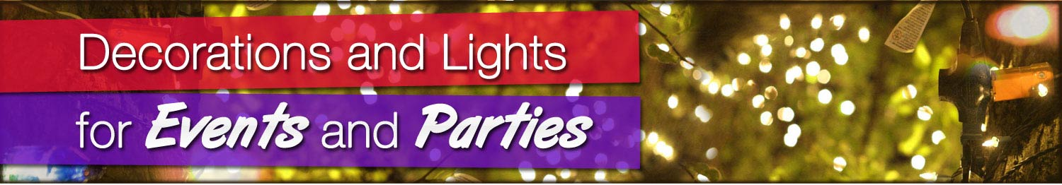 Decorations and Lights for Events and Parties